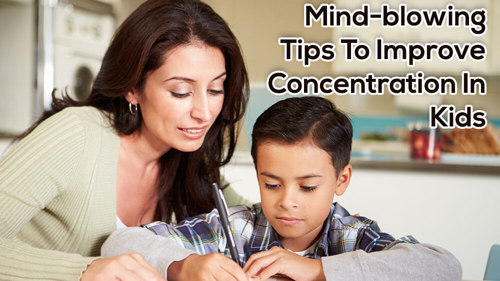 Mind-blowing Tips To Improve Concentration in Kids
